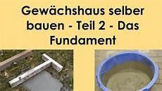 Gewächshaus Fundament Bauen - gew 228 chshaus selber bauen teil 2 das fundament
