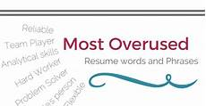 resume overused words most overused resume words and phrases delete from cv