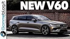 nouvelle volvo v60 2018 2018 new volvo v60 interior exterior features new v60 t6 and t8 hybrid