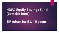 hdfc equity savings fund sip return for 5 10 years best mutual funds india youtube
