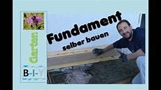 Fundament Selber Bauen Schritt F 252 R Schritt Anleitung