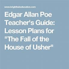 fall of the house of usher lesson plans edgar allan poe teacher s guide lesson plans for quot the