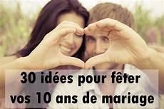 invitation 10 ans de mariage original 30 id 233 es pour f 234 ter vos 10 ans de mariage album photo