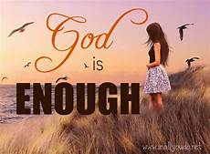 god is enough in all you do