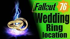 fallout 76 how to get wedding ring location youtube
