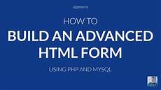 how to build an advanced html form using php and mysql youtube