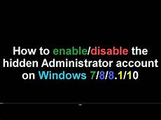 enable the administrator account windows 7 8 8 1 10 youtube
