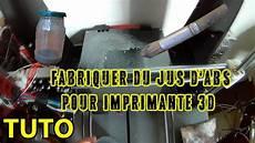 Tuto Comment Fabriquer Du Jus D Abs Pour Imprimante 3d