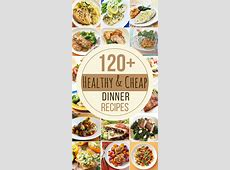 120 Cheap and Healthy Dinner Recipes   All Things Creative