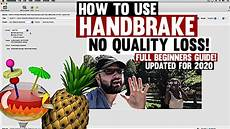 handbrake settings for youtube how to use handbrake tutorial the best handbrake settings beginners guide walkthrough 2020