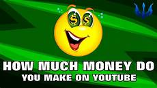 how much money do you make on youtube youtube