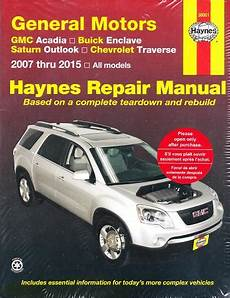 motor repair manual 2010 gmc acadia navigation system 2007 2015 general motors acadia enclave outlook and traverse haynes repair manual