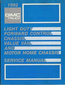 small engine repair manuals free download 1992 gmc rally wagon 1500 security system 1992 gmc truck light duty forwared control chassis value van and motor home service manual