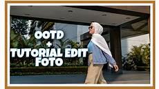 Ootd New Normal Tutorial Edit Foto Ala Dewi Hanhan