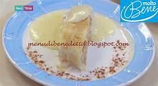 crema inglese benedetta parodi strudel con crema inglese ricetta benedetta parodi per molto bene su real time