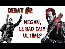 le bad d 201 bat 2 negan le bad guy ultime french walkers youtube