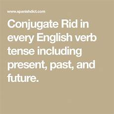 spanishdict worksheets 18251 conjugate rid in every verb tense including present past and future verbs