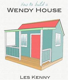 wooden wendy house plans diy wendy house woodworking plans wendy house play
