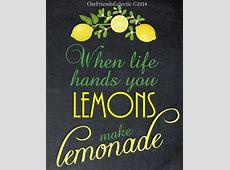 Printable art, wall decor, when life hands you lemons make