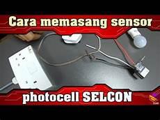 cara memasang sensor cahaya lu how to operate photo controls photocell selcon youtube