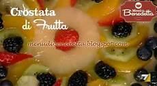 crostata di frutta benedetta parodi crostata di frutta ricetta parodi da quot i men 249 di benedetta quot