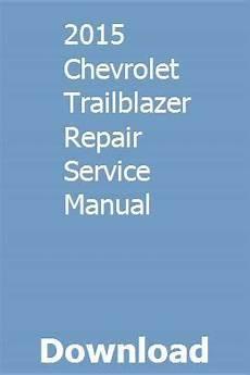 chilton car manuals free download 1993 oldsmobile 88 electronic valve timing 2015 chevrolet trailblazer repair service manual repair manuals chevrolet trailblazer holden