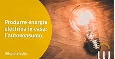 produrre energia in casa gli esperti dell indipendenza energetica