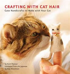 cat hair fancy tiger crafts crafting with cat hair is the coolest