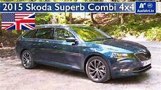 2015 Skoda Superb Combi 4x4 Test Test Drive And In