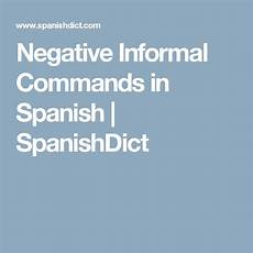 spanishdict worksheets 18251 negative informal commands in spanishdict preterite grammar