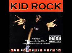 kid rock 3 sheets to the wind youtube