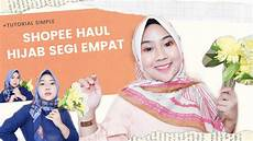 Shopee Haul Azara Segi Empat Tutorial Simple