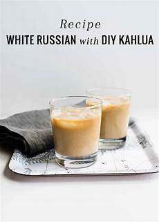 white russian recipe with diy kahlua helloglow co