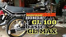 Modifikasi Honda Gl Max by Modifikasi Honda Gl 100 Basic Gl Max Motor Klasik