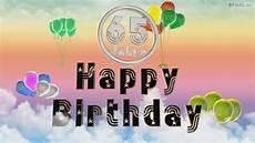 happy birthday 65 jahre geburtstag 65 jahre happy