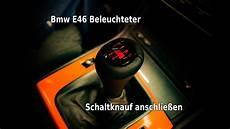 bmw e46 beleuchteter schaltknauf einbauen