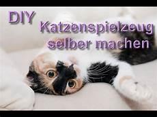katzenspielzeug selber basteln katzenspielzeug selber machen katzenspielzeuge selbst