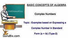 exles based on expressing a complex number in standard form 2 complex numbers math