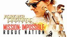 mission impossible rogue nation mission impossible rogue nation 2015 forever