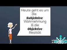 Was Bedeutet Quot Subjektiv Quot Und Quot Objektiv Quot Psychologie