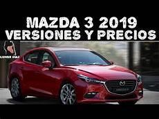 precio mazda 2019 mazda 3 2019 versiones y precios