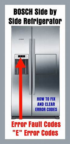 bosch side by side refrigerator error fault codes quot e