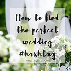 3 brilliant ways to create the wedding hashtag