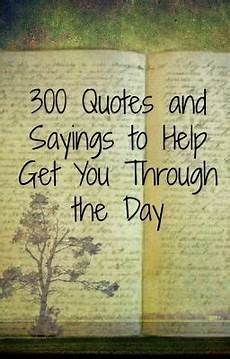 how to get quotes getting through the day quotes quotesgram