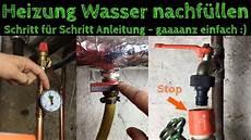 heizung wasser nachf 252 llen mit einem schlauch