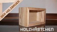 Einfaches Holzk 228 Stchen Holzkiste Selber Bauen