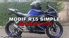 Modifikasi R15 Vva by Modifikasi R15 Vva Simple Murah