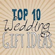 Best Wedding Gift Ideas For Best Friend top 10 wedding gift ideas lou lou