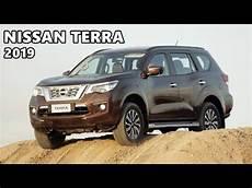 2019 nissan terra 2019 nissan terra suv highlights features