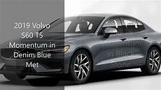 best volvo t5 2019 review 2019 volvo s60 t5 momentum exterior colors